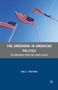 Cover The Underdog in American Politics
