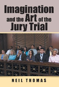 Cover Imagination and the Art of the Jury Trial