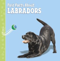 Cover Fast Facts About Labradors