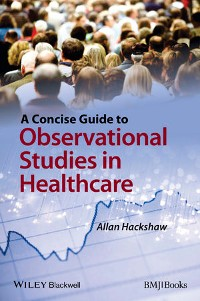 Cover A Concise Guide to Observational Studies in Healthcare
