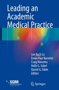 Cover Leading an Academic Medical Practice