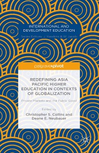 Cover Redefining Asia Pacific Higher Education in Contexts of Globalization: Private Markets and the Public Good