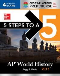 Cover 5 Steps to a 5 AP World History 2017 / Cross-Platform Prep Course