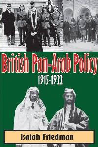 Cover British Pan-Arab Policy, 1915-1922