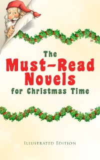 Cover The Must-Read Novels for Christmas Time (Illustrated Edition)