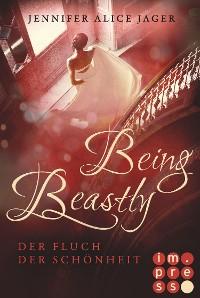 Cover Being Beastly. Der Fluch der Schönheit (Märchenadaption von »Die Schöne und das Biest«)