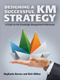 Cover Designing a Successful KM Strategy