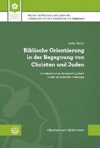 Cover Biblische Orientierung in der Begegnung von Christen und Juden