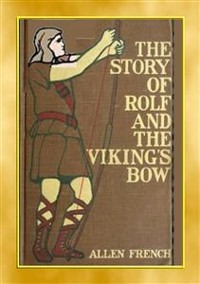 Cover THE STORY OF ROLF AND THE VIKINGS BOW - A YA Viking Adventure