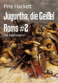 Cover Jugurtha, die Geißel Roms #2