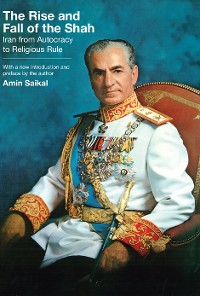 Cover The Rise and Fall of the Shah
