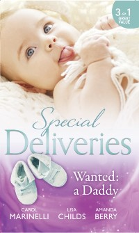 Cover Special Deliveries: Wanted: A Daddy: Dr. Dark and Far Too Delicious / Royal Rescue / Father by Choice (Mills & Boon M&B)