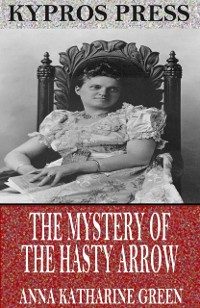 Cover Mystery of the Hasty Arrow