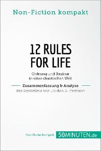 Cover 12 Rules For Life. Zusammenfassung & Analyse des Bestsellers von Jordan B. Peterson