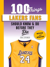 Cover 100 Things Lakers Fans Should Know & Do Before They Die