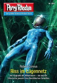 Cover Perry Rhodan 2911: Riss im Lügennetz