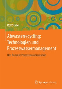 Cover Abwasserrecycling: Technologien und Prozesswassermanagement