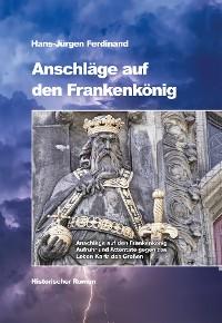 Cover Anschläge auf den Frankenkönig