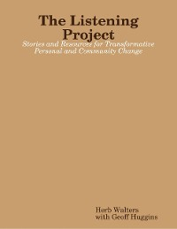 Cover The Listening Project: Stories and Resources for Transformative Personal and Community Change