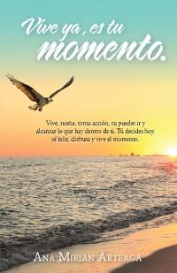 Cover Vive Ya, Es Tu Momento