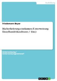 Cover Bücherlieferung einräumen (Unterweisung Einzelhandelskaufmann / -frau)