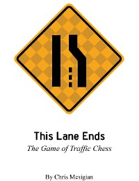 Cover This Lane Ends: The Game of Traffic Chess