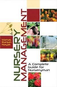 Cover Nursery Management (A Complete Guide For Nurseryman)