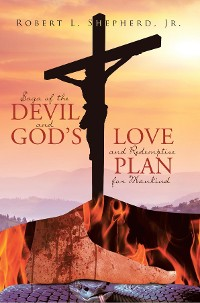 Cover Saga of the Devil and God's Love and Redemptive plan for Mankind