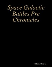 Cover Space Galactic Battles Pre Chronicles