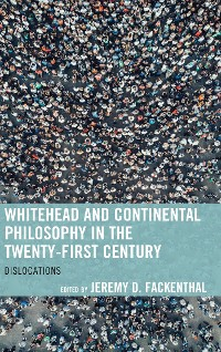 Cover Whitehead and Continental Philosophy in the Twenty-First Century
