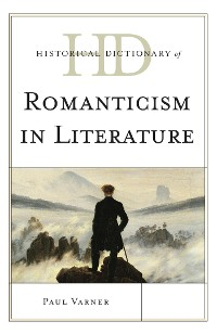 Cover Historical Dictionary of Romanticism in Literature