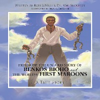 Cover Freedom! the Untold Story of Benkos Bioho and the World's First Maroons