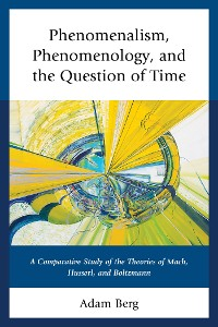 Cover Phenomenalism, Phenomenology, and the Question of Time