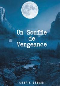 Cover UN SOUFFLE DE VENGEANCE