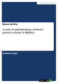 Cover A study on implementing a domestic payment scheme in Maldives