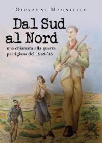 Cover Dal Sud al Nord. Una chiamata alla guerra partigiana del 1943-'45
