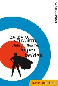 Cover Helden. Heldin. Superhelden