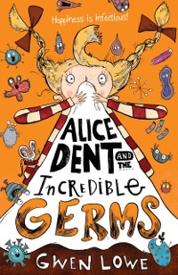 Cover Alice Dent and the Incredible Germs