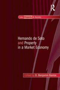 Cover Hernando de Soto and Property in a Market Economy