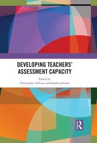 Cover Developing Teachers' Assessment Capacity