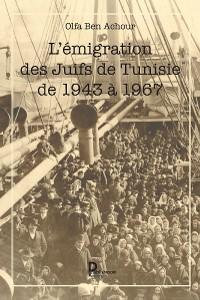 Cover L'émigration des Juifs de Tunisie de 1943 à 1967