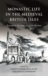 Cover Monastic Life in the Medieval British Isles
