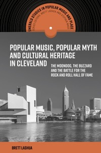 Cover Popular Music, Popular Myth and Cultural Heritage in Cleveland