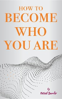 Cover How to become who you are