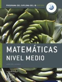 Cover Programa del Diploma del IB Oxford: IB Matematicas Nivel Medio Libro del Alumno