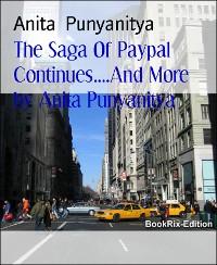 Cover The Saga Of Paypal Continues....And More   by Anita Punyanitya