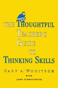 Cover Thoughtful Teacher's Guide To Thinking Skills