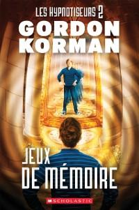 Cover Les hypnotiseurs : N(deg) 2 - Jeux de memoire