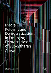Cover Media Reforms and Democratization in Emerging Democracies of Sub-Saharan Africa