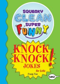 Cover Squeaky Clean Super Funny Knock Knock Jokes for Kidz